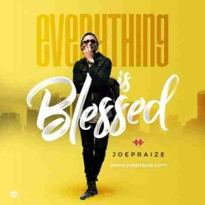 Joepraize - Everything Is Blessed